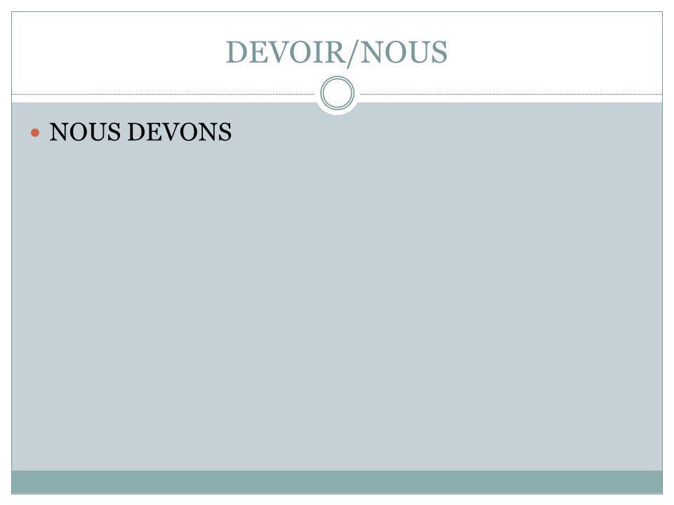 DEVOIR/NOUS NOUS DEVONS