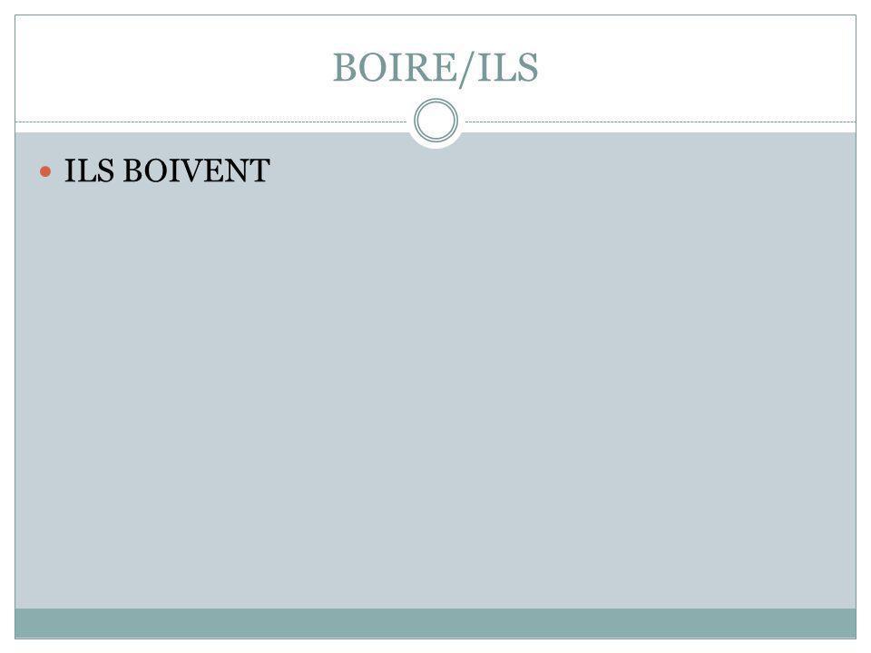 BOIRE/ILS ILS BOIVENT