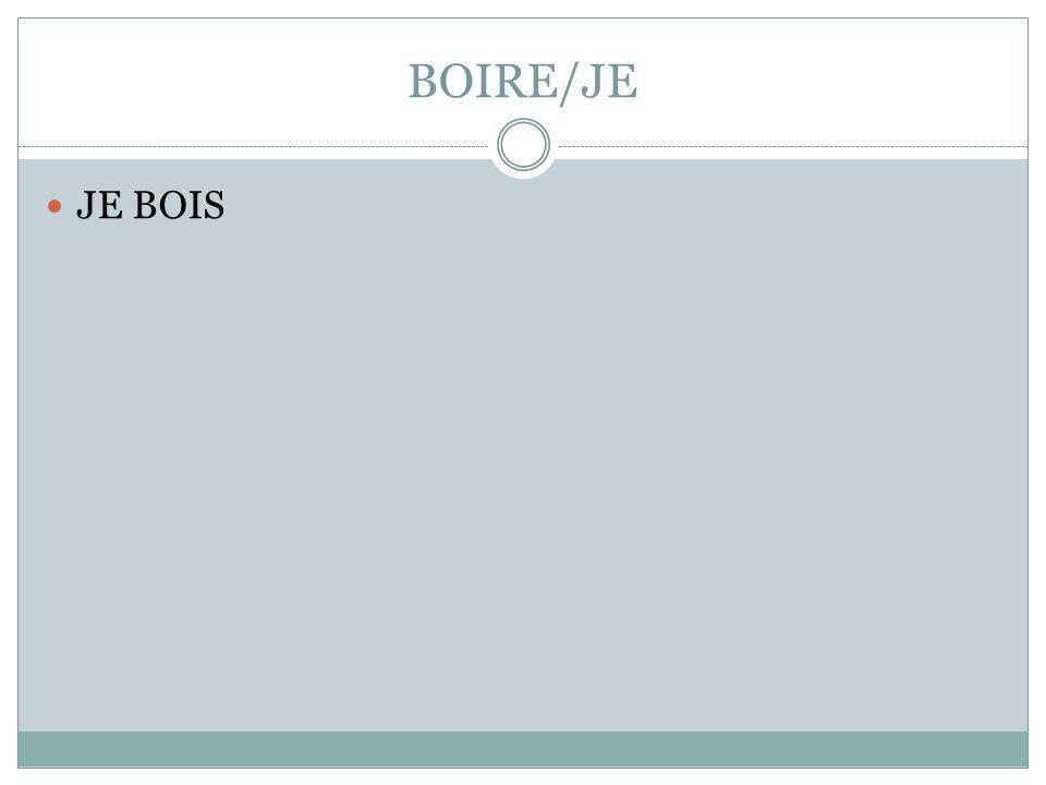 BOIRE/JE JE BOIS