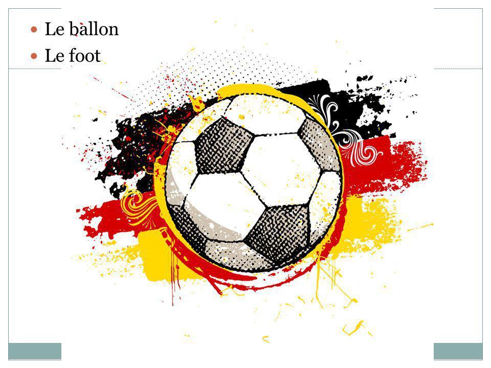 Le ballon Le foot