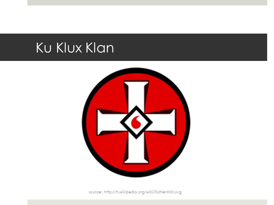 Ku Klux Klan source;: http://fr.wikipedia.org/wiki/Fichier:KKK.svg