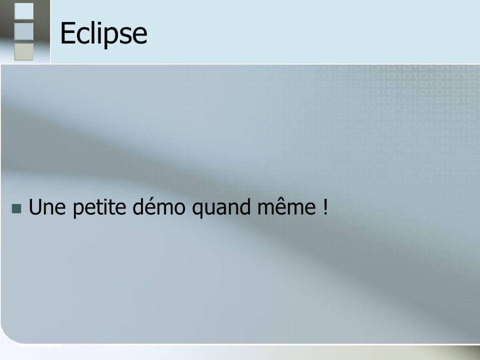 Eclipse Une petite démo quand même !