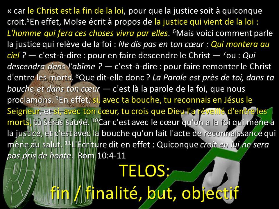 « car le Christ est la fin de la loi, pour que la justice soit à quiconque croit.