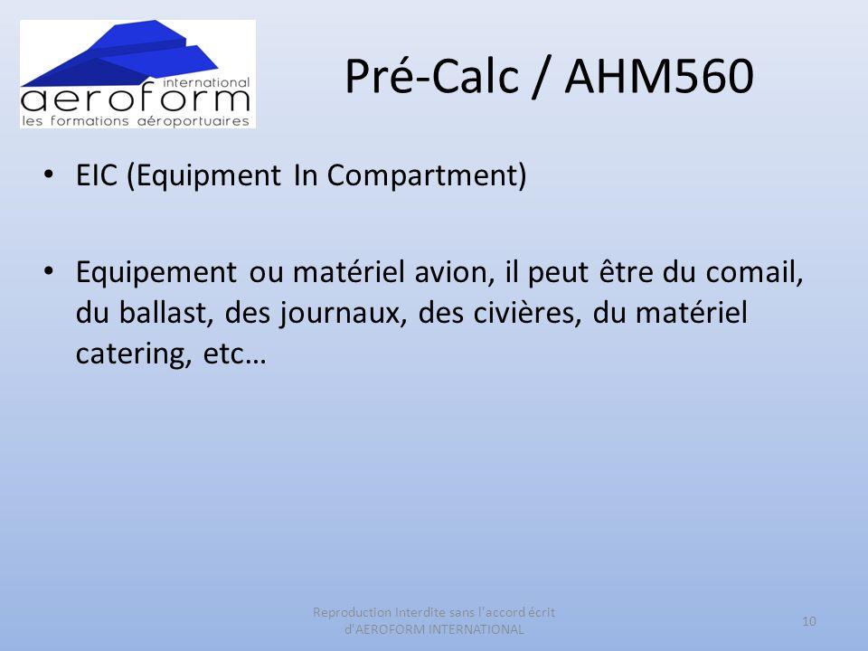 Pré-Calc / AHM560 EIC (Equipment In Compartment) Equipement ou matériel avion, il peut être du comail, du ballast, des journaux, des civières, du maté