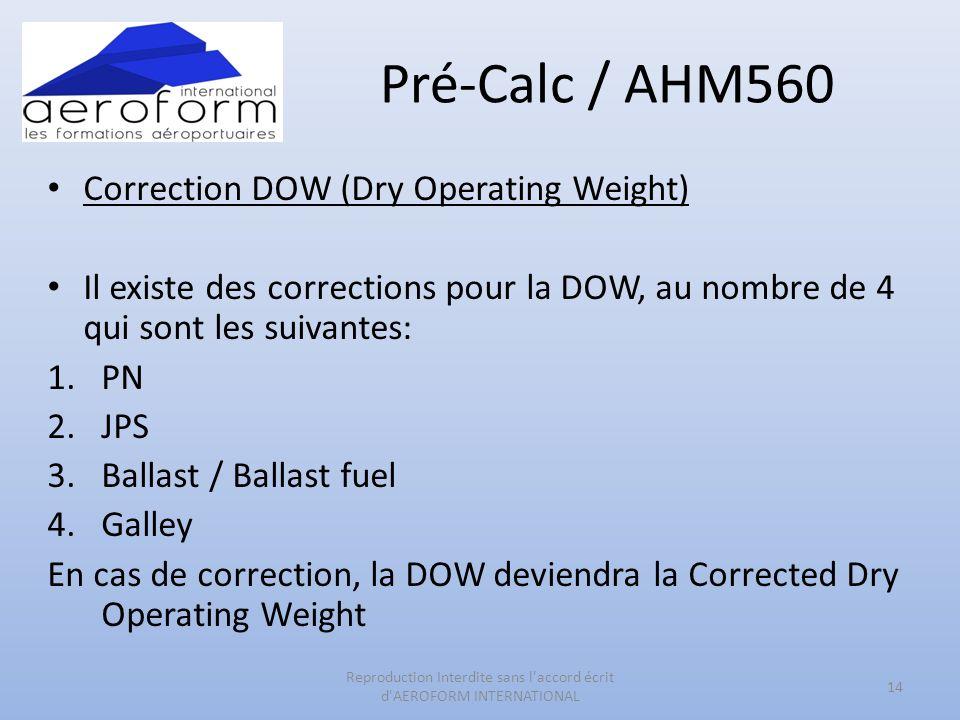 Pré-Calc / AHM560 Correction DOW (Dry Operating Weight) Il existe des corrections pour la DOW, au nombre de 4 qui sont les suivantes: 1.PN 2.JPS 3.Bal