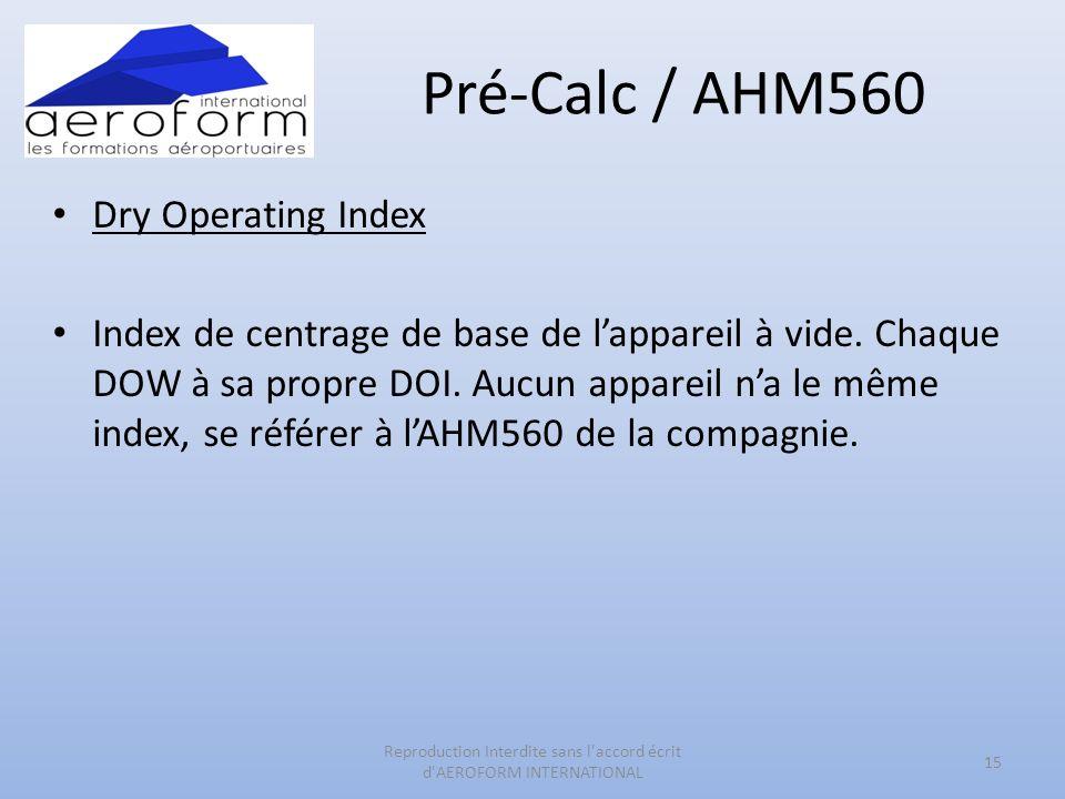 Pré-Calc / AHM560 Dry Operating Index Index de centrage de base de lappareil à vide. Chaque DOW à sa propre DOI. Aucun appareil na le même index, se r