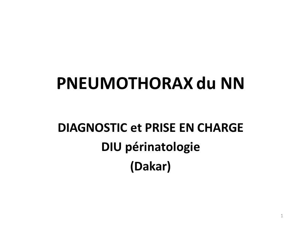 PNEUMOTHORAX du NN DIAGNOSTIC et PRISE EN CHARGE DIU périnatologie (Dakar) 1