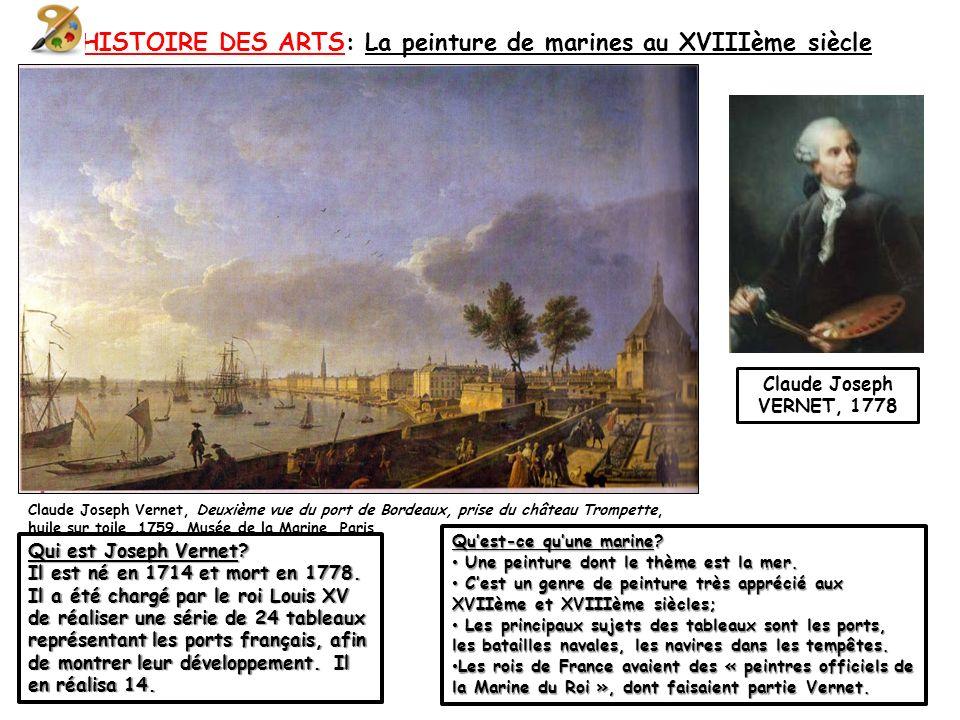 HISTOIRE DES ARTS: La peinture de marines au XVIIIème siècle Claude Joseph Vernet, Deuxième vue du port de Bordeaux, prise du château Trompette, huile sur toile, 1759.