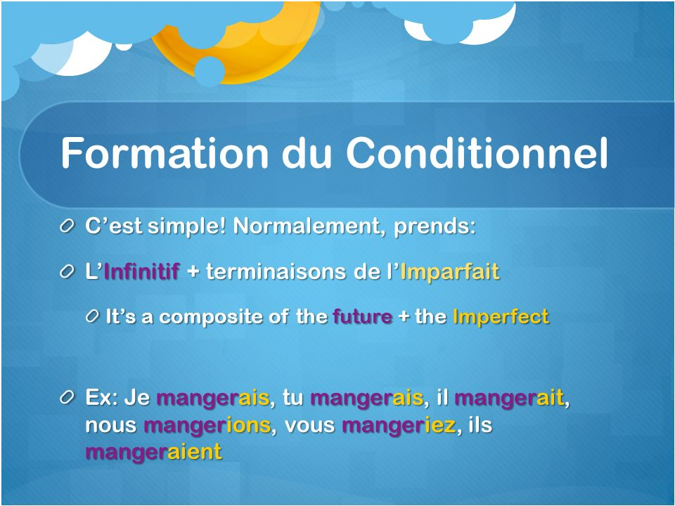 Formation du Conditionnel Cest simple.