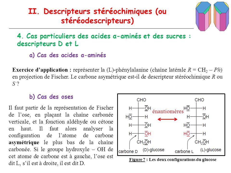 II. Descripteurs stéréochimiques (ou stéréodescripteurs) 4. Cas particuliers des acides α-aminés et des sucres : descripteurs D et L a) Cas des acides