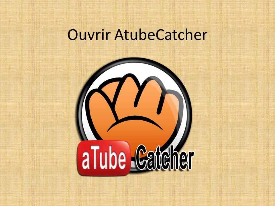 Ouvrir AtubeCatcher