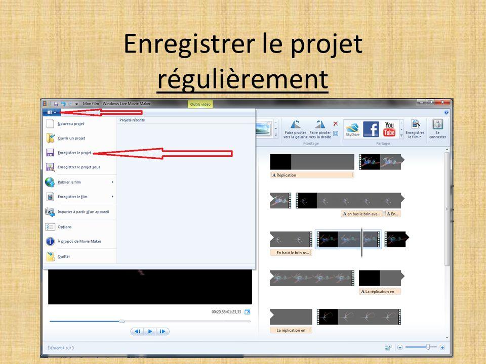 Enregistrer le projet régulièrement