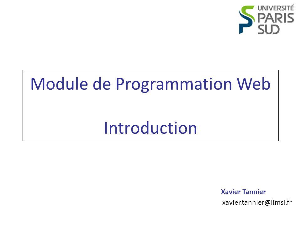 Xavier Tannier xavier.tannier@limsi.fr Module de Programmation Web Introduction