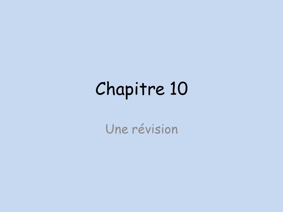 Chapitre 10 Une révision