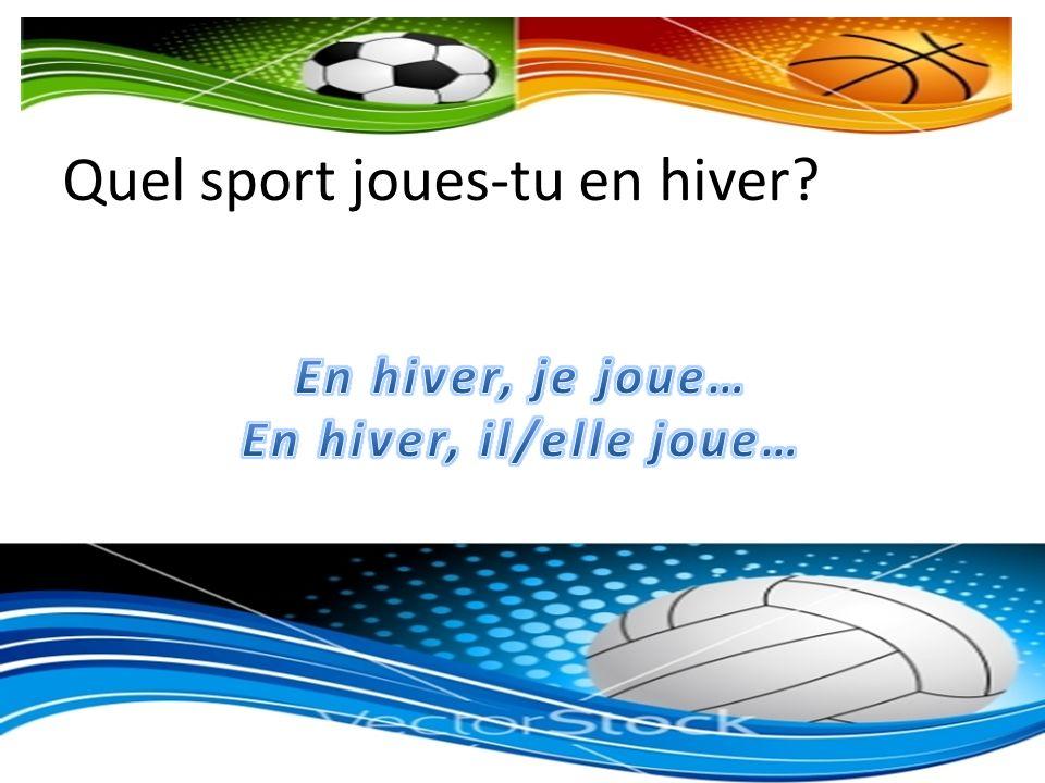 Quel sport joues-tu en hiver?