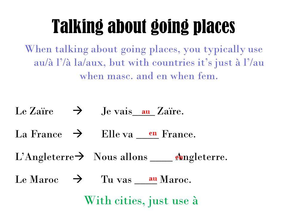 Practice Phrases Corinne va_____ discothèque.Denise va _____ restaurant.