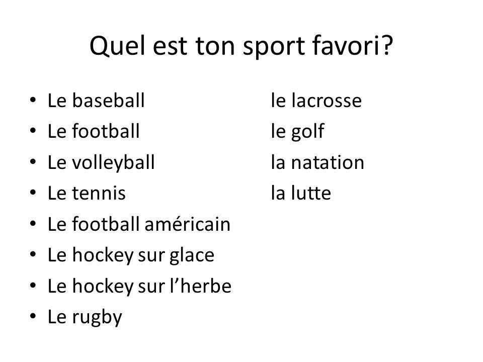Quel est ton sport favori.