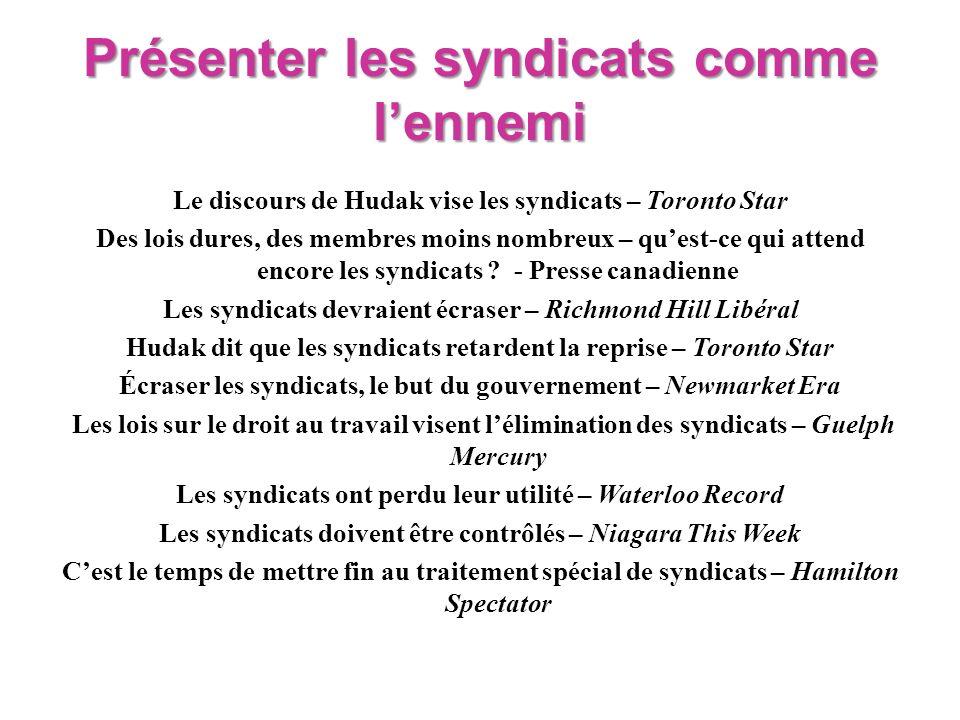 Présenter les syndicats comme lennemi Le discours de Hudak vise les syndicats – Toronto Star Des lois dures, des membres moins nombreux – quest-ce qui attend encore les syndicats .