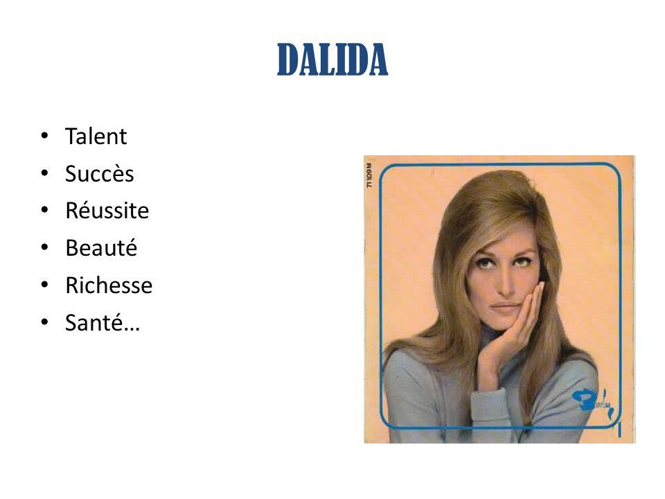 DALIDA Talent Succès Réussite Beauté Richesse Santé…