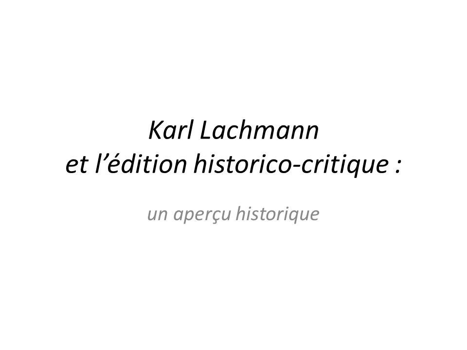 Karl Lachmann et lédition historico-critique : un aperçu historique