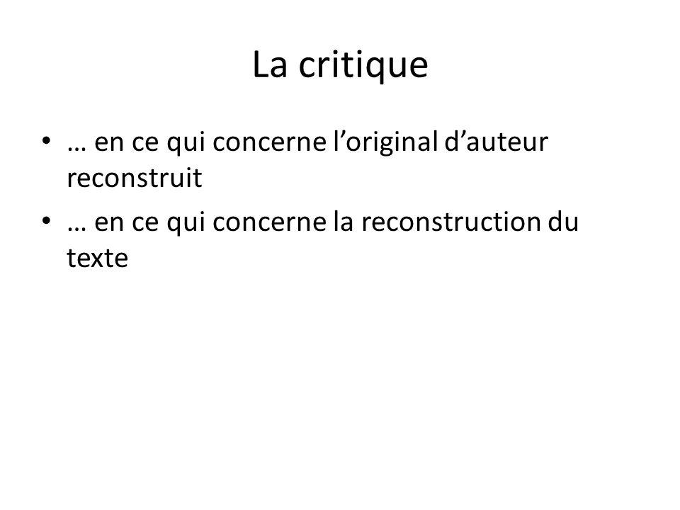 La critique … en ce qui concerne loriginal dauteur reconstruit … en ce qui concerne la reconstruction du texte