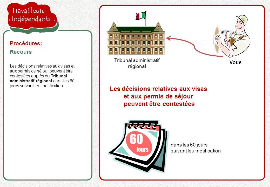 la proposition de l employeur est acceptée Les décisions relatives aux visas et aux permis de séjour peuvent être contestées auprès du Tribunal administratif régional dans les 60 jours suivant leur notification.