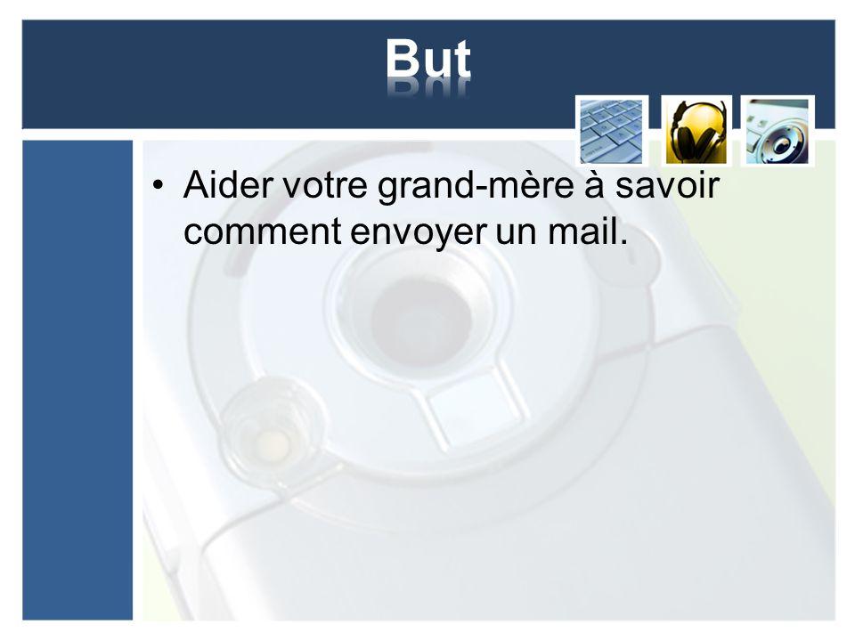 Aider votre grand-mère à savoir comment envoyer un mail.