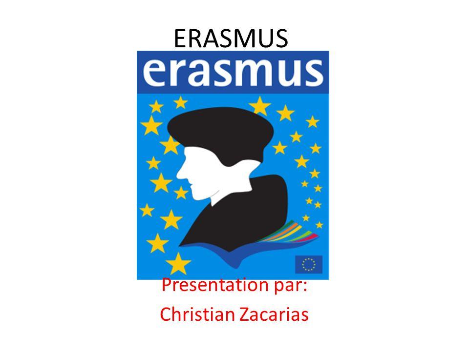 ERASMUS Presentation par: Christian Zacarias