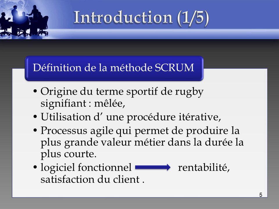 Origine du terme sportif de rugby signifiant : mêlée, Utilisation d une procédure itérative, Processus agile qui permet de produire la plus grande val