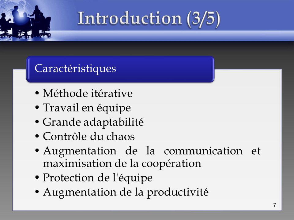 Méthode itérative Travail en équipe Grande adaptabilité Contrôle du chaos Augmentation de la communication et maximisation de la coopération Protectio