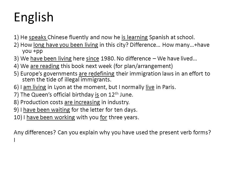 English 1) He speaks Chinese fluently and now he is learning Spanish at school.