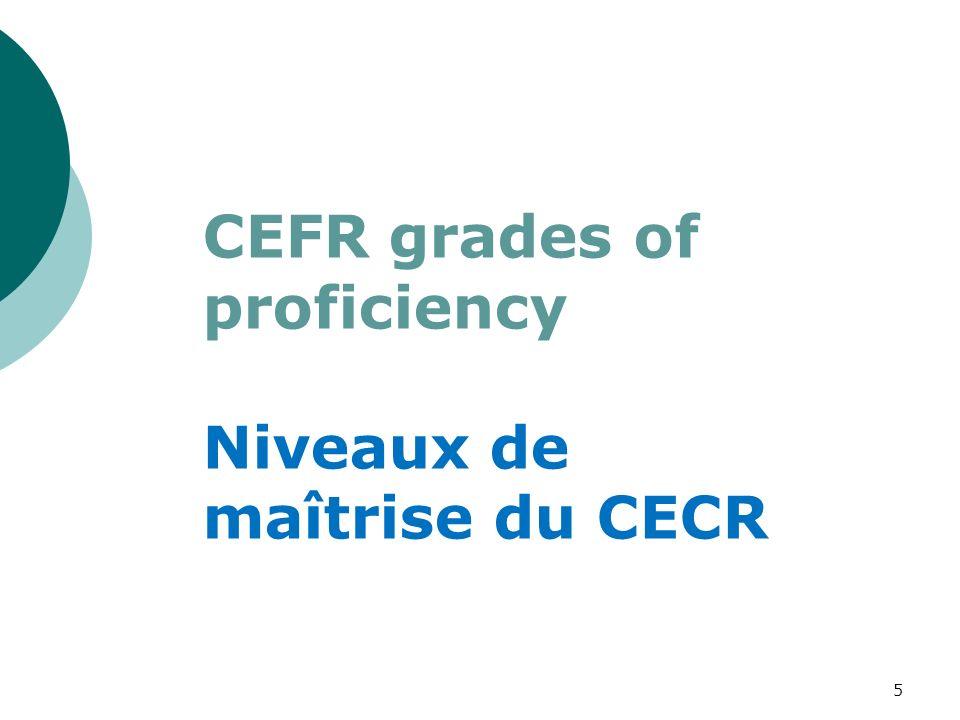 CEFR grades of proficiency Niveaux de maîtrise du CECR 5