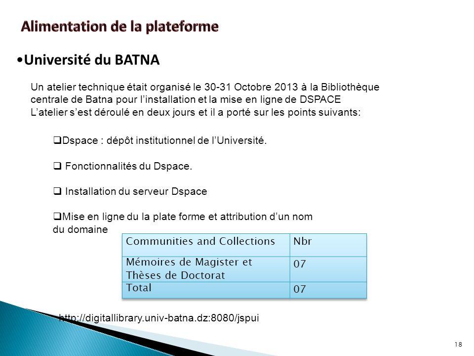 18 Université du BATNA Un atelier technique était organisé le 30-31 Octobre 2013 à la Bibliothèque centrale de Batna pour linstallation et la mise en