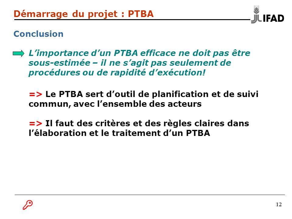 12 Limportance dun PTBA efficace ne doit pas être sous-estimée – il ne sagit pas seulement de procédures ou de rapidité dexécution! => Le PTBA sert do