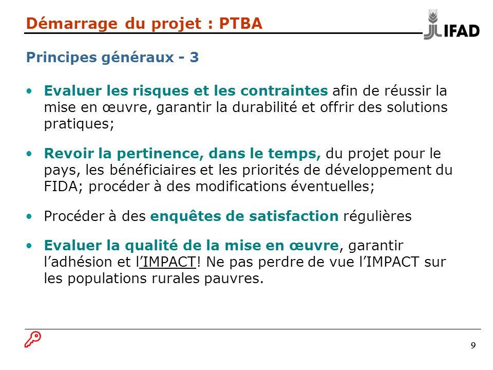 999 Démarrage du projet : PTBA Principes généraux - 3 Evaluer les risques et les contraintes afin de réussir la mise en œuvre, garantir la durabilité
