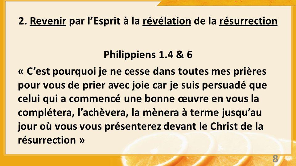 Philippiens 1.4 & 6 « Cest pourquoi je ne cesse dans toutes mes prières pour vous de prier avec joie car je suis persuadé que celui qui a commencé une