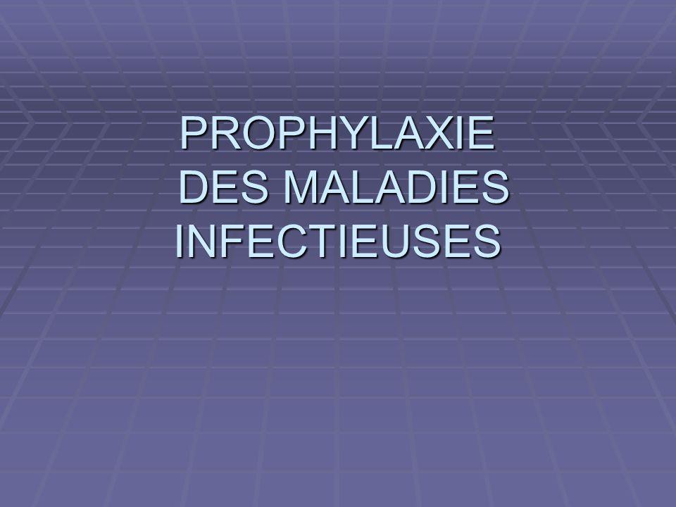 PROPHYLAXIE DES MALADIES INFECTIEUSES