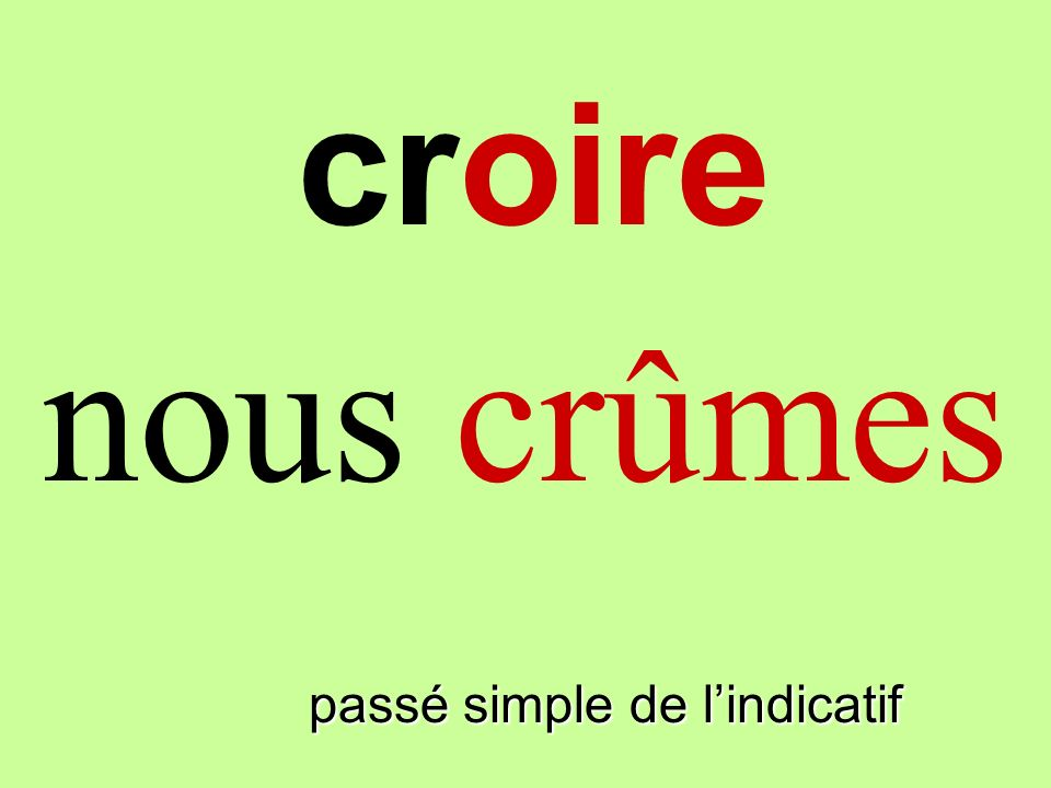 passé simple de lindicatif on crut croire
