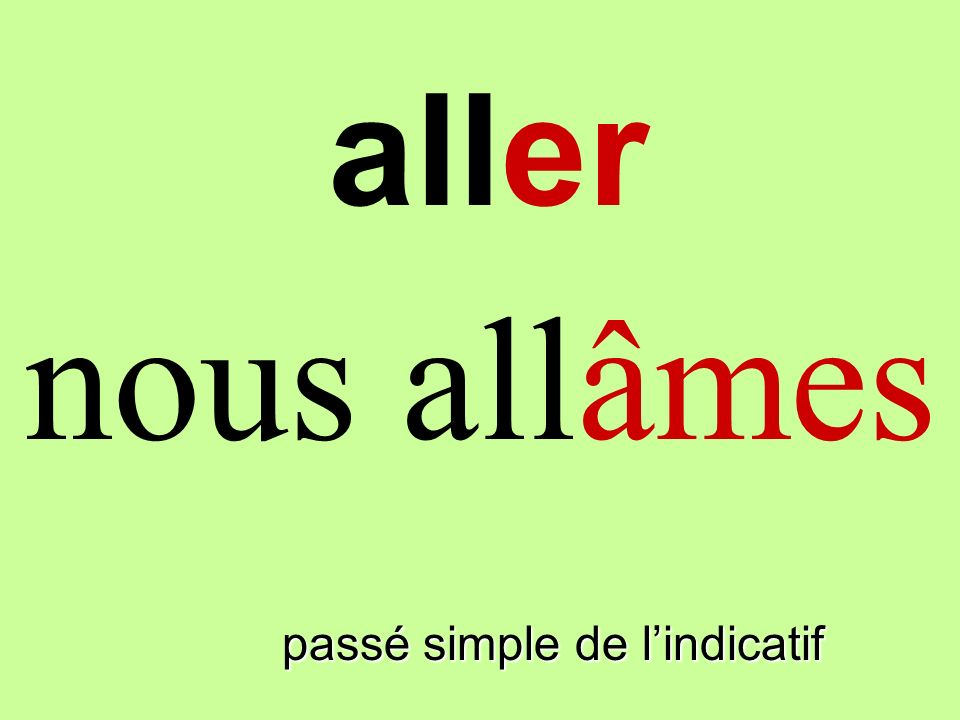 passé simple de lindicatif on alla aller