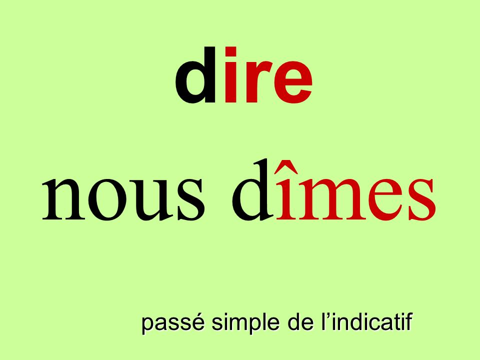 passé simple de lindicatif on dit dire