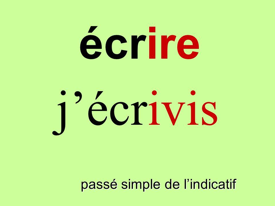 passé simple de lindicatif jécrivis écrire