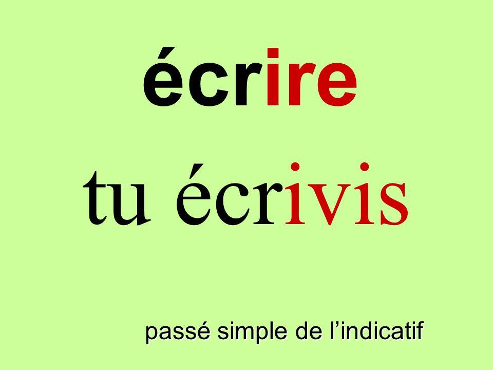 passé simple de lindicatif tu écrivis écrire