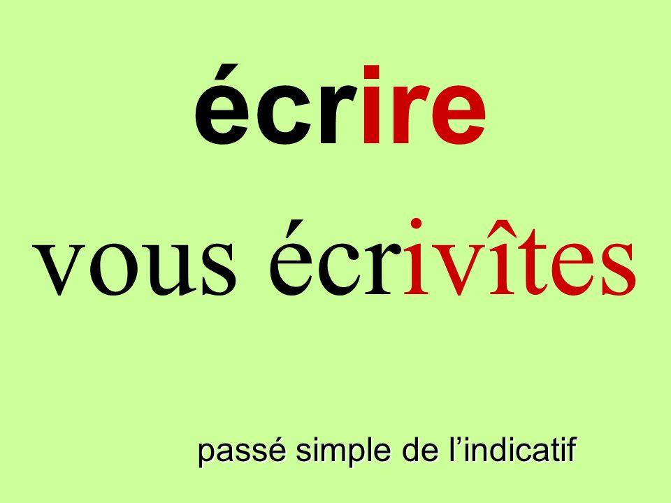 passé simple de lindicatif nous écrivîmes écrire