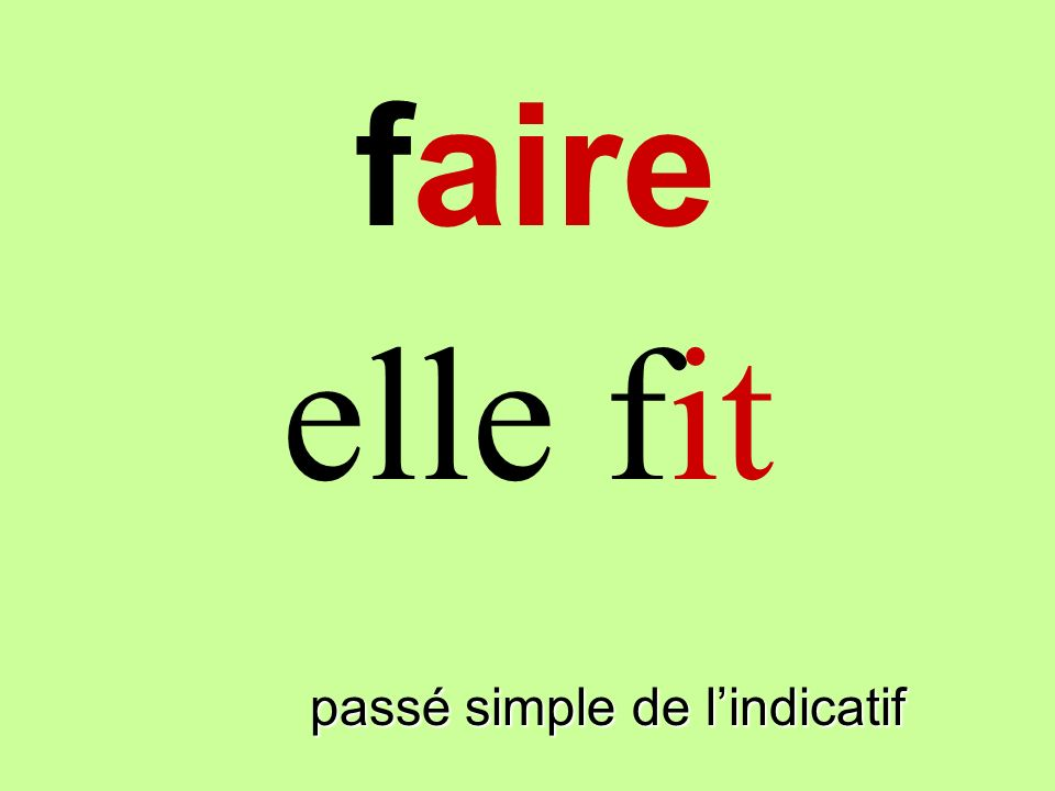 passé simple de lindicatif elle fit faire
