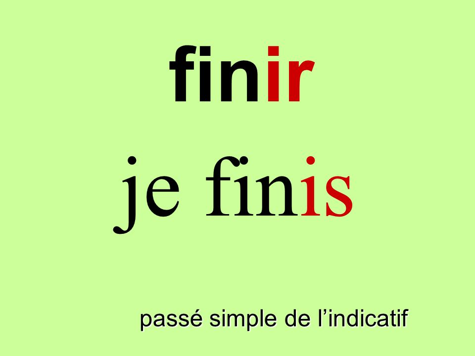 finir passé simple de lindicatif