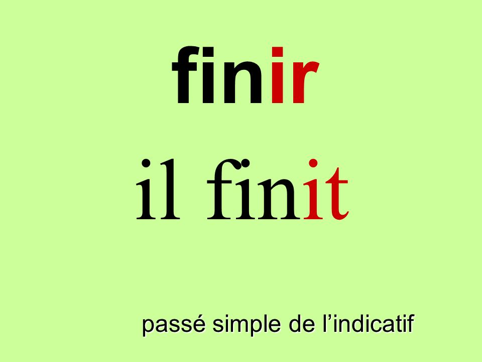 passé simple de lindicatif il finit finir