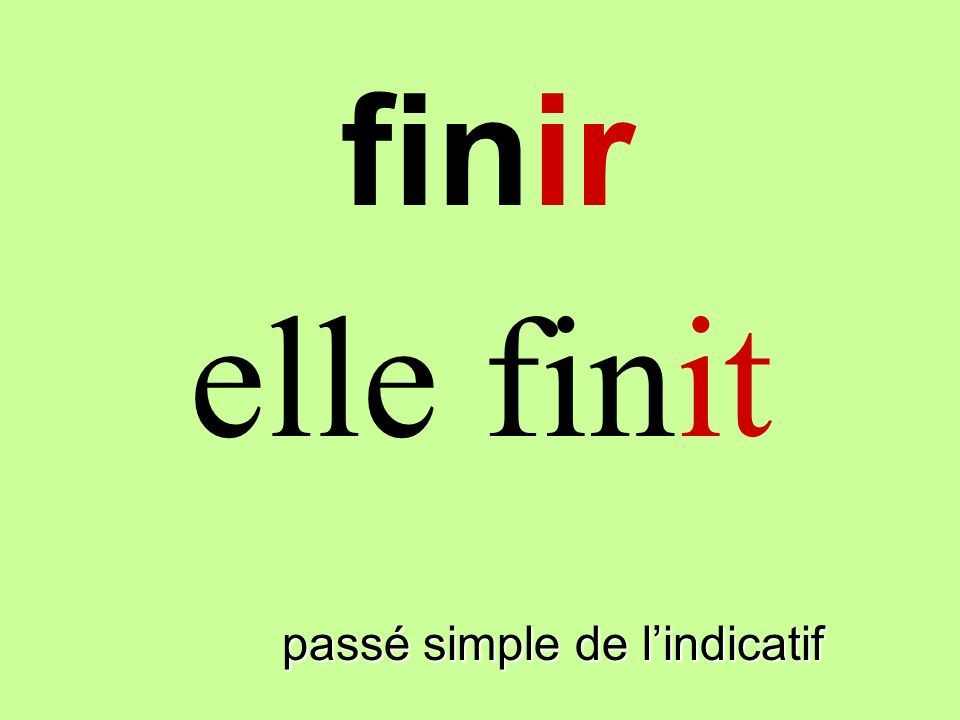 passé simple de lindicatif elle finit finir