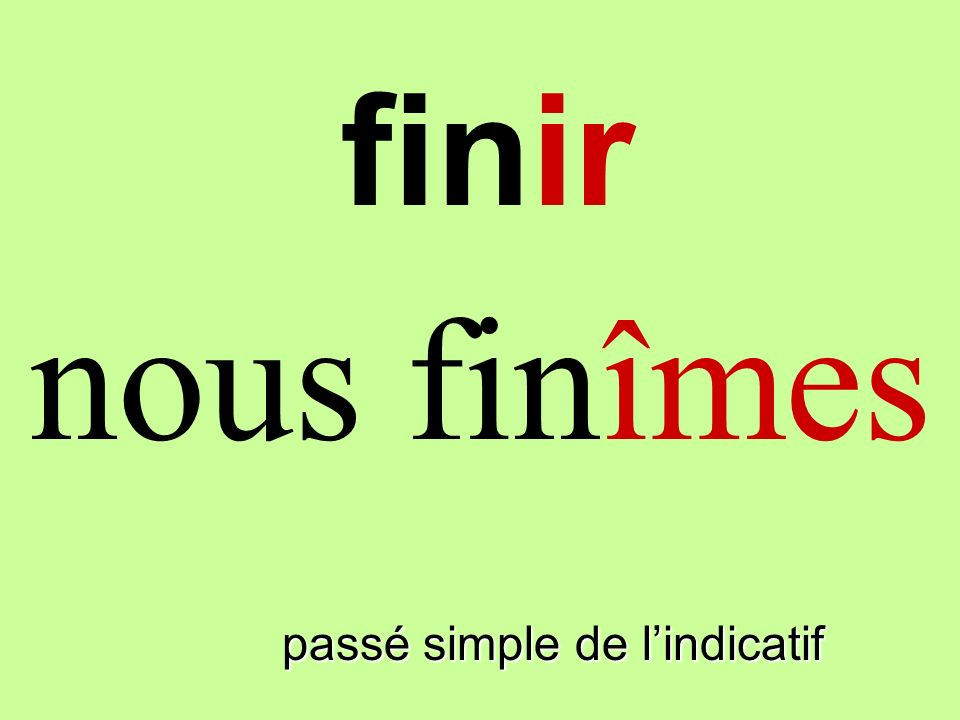 passé simple de lindicatif nous finîmes finir