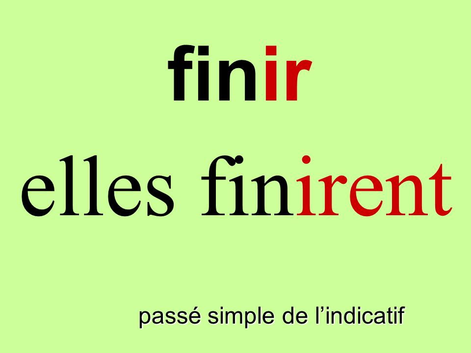 passé simple de lindicatif ils finirent finir