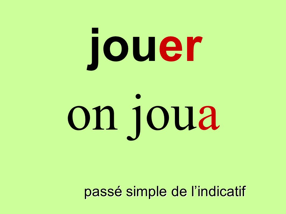 passé simple de lindicatif on joua jouer